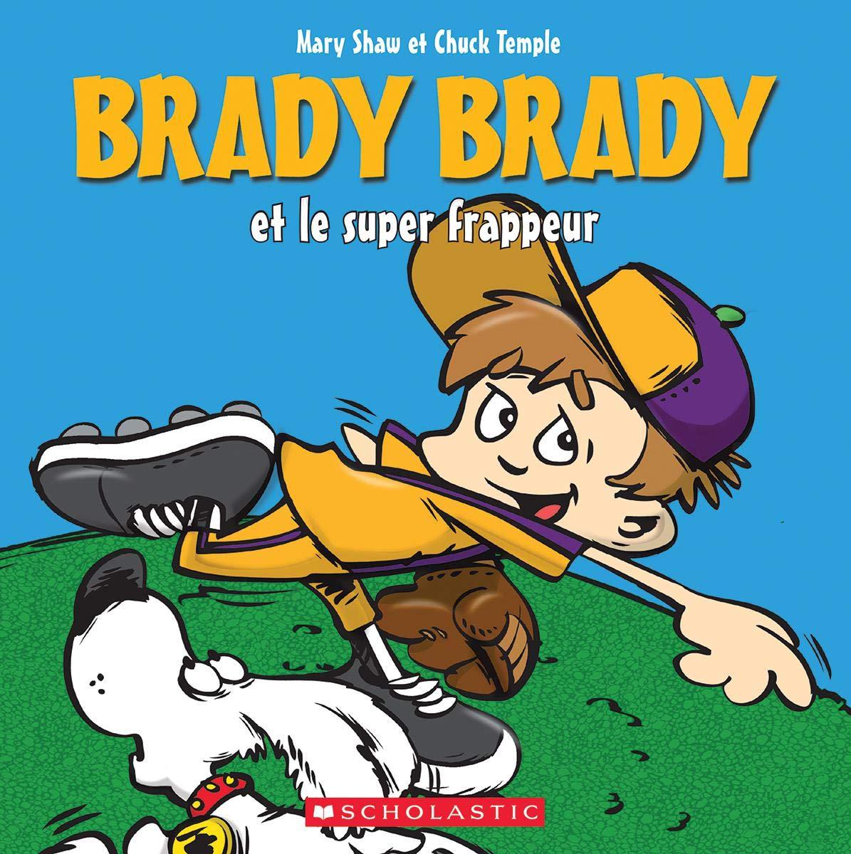 Brady Brady: Brady Brady et le super frappeur