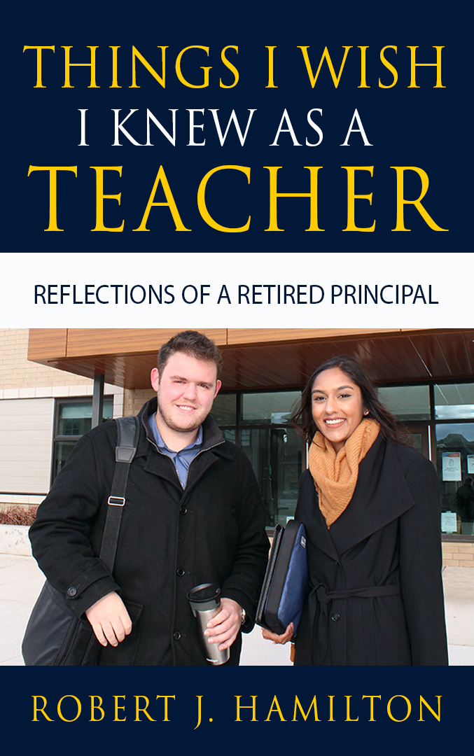 Things I Wish I Knew As A Teacher: Reflections Of A Retired Principal